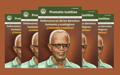 Revista Promotio Iustitiae N° 131: Defensores/as de los derechos humanos y ecológicos: ¿criminales o mártires?